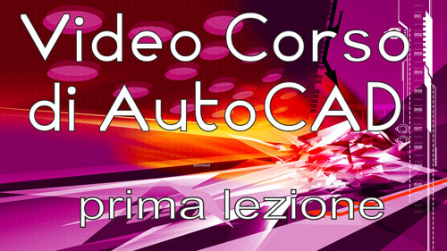 video corso di Autocad base