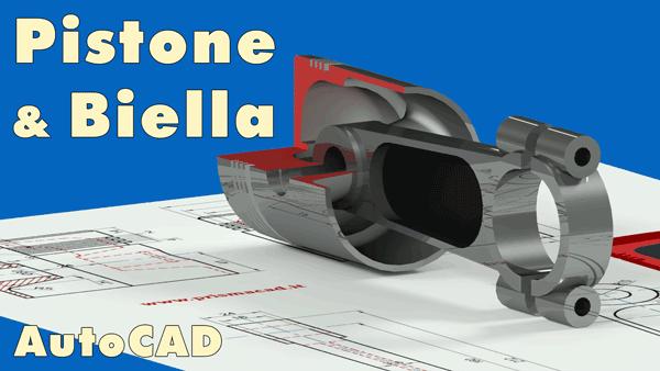 Disegnare Pistone & Biella 2&3D