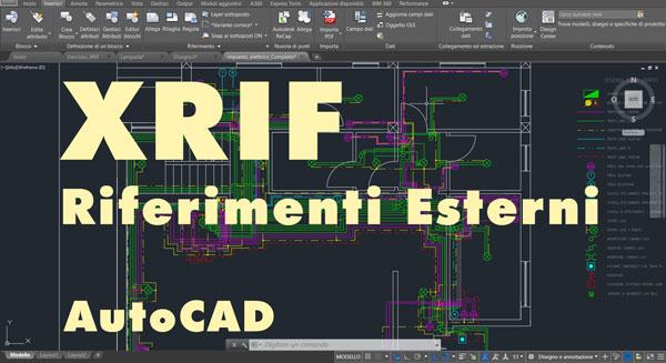 XRIF – i Riferimenti esterni di AutoCAD